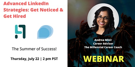 Advanced LinkedIn Strategies: Get Noticed and Get Hired tickets
