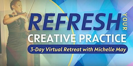 Refresh Your Creative Practice 3-Day Virtual Retreat - Early Bird Pricing biglietti