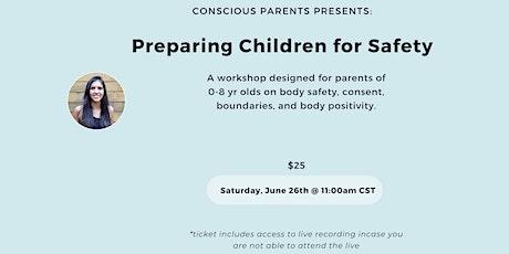 Conscious Parents Workshop: Preparing  Children for Safety tickets