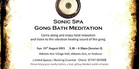 Sonic Spa Gong Bath Meditation - 15th August 2021 (3.30pm Abbotts Ann Hall) tickets