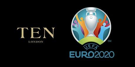 Ten London Euro 2020 Lounge tickets