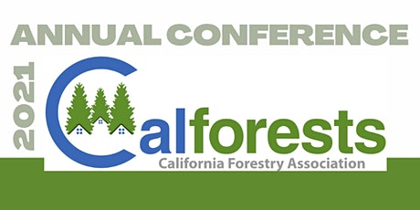 2021 California Forestry Association Annual Conference tickets