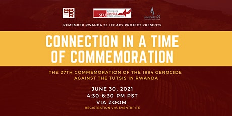 Remember Rwanda 27: Connection in a time of commemoration tickets