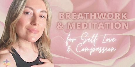 LIVESTREAM | Breathwork & Meditation For Self Love & Compassion tickets