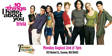 10 Things I Hate About You Trivia at Tacoma Comedy Club tickets