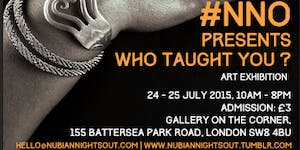 Art Exhibition - NNO Presents: Who Taught You?