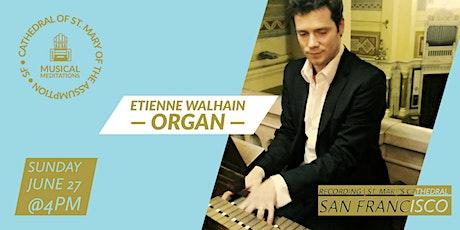 CSM Musical Meditations |Etienne Walhain (Belgium), organ tickets