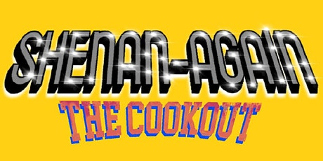 ShenanAgain the Cookout tickets