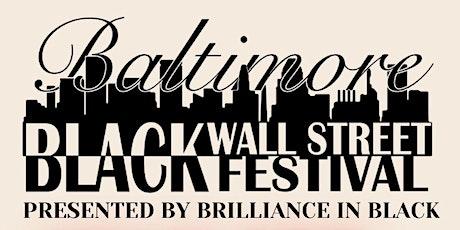 Brilliance in Black Baltimore Black Wall Street Festival tickets
