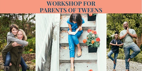 Workshop for Parents of Tweens (age 10 -12 Years) tickets