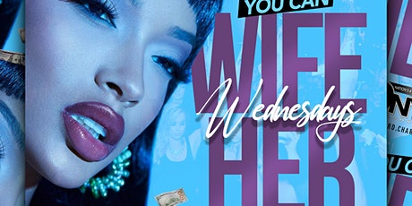 FREE VIP TICKETS  FOR WIFE HER WEDNESDAY GOOD UNTIL 11PM WED JUN 23RD tickets