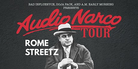 """Rome Streetz """"Audio Narco Tour"""" Featuring Vic Spencer & A.M. Early Morning tickets"""