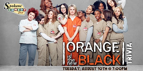 Orange is the New Black Trivia at Spokane Comedy Club tickets