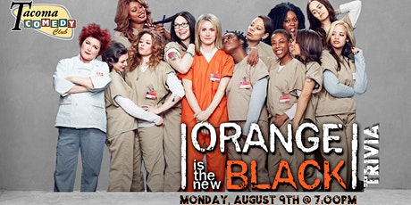 Orange is the New Black Trivia at Tacoma Comedy Club tickets