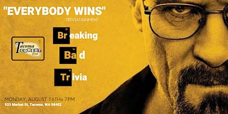 Breaking Bad Trivia at Tacoma Comedy Club tickets