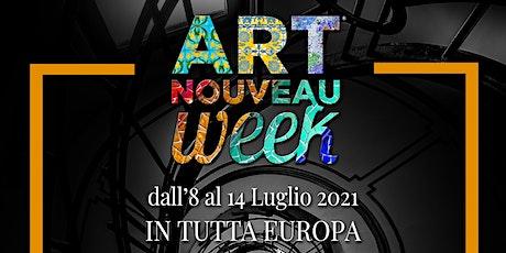 Art Nouveau week. La settimana internazionale che celebra lo stile Liberty biglietti