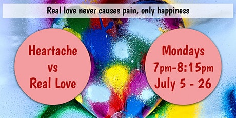 Heartache vs. Real Love - In-person and Online Monday Evening Class Series tickets
