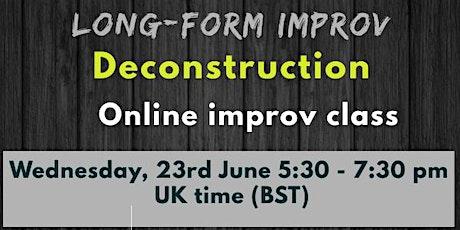 Long form improv - Deconstruction tickets