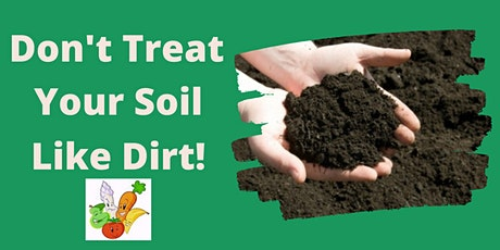 Don't Treat Your Soil Like Dirt tickets
