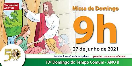 27/06 Missa 9h ingressos