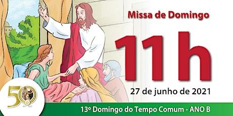 27/06 Missa 11h ingressos