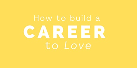 How to Build a Career to Love tickets