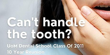10 Year Reunion- UoM  Dental School tickets