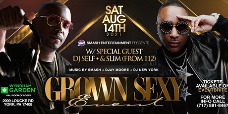 SLIM from 112 & DJ SELF Official GROWN & SEXY  Party, Show & After Party tickets