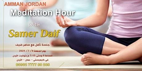Meditation Hour with Samer Daif |جلسة تأمل مع سامر ضيف في عمان tickets