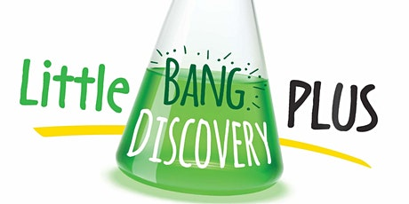 Little Bang Discovery Plus Session 4 tickets