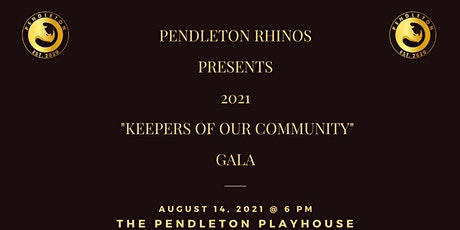 """Pendleton Rhinos 2021 """"Keepers of Our Community"""" Gala tickets"""