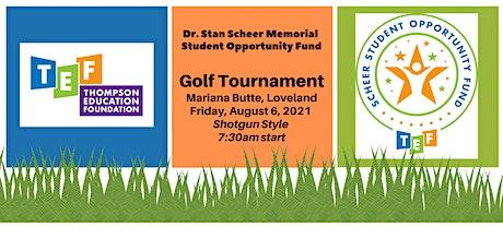 Dr. Stan Scheer Memorial  Student Opportunity Fund Golf Tournament by TEF tickets
