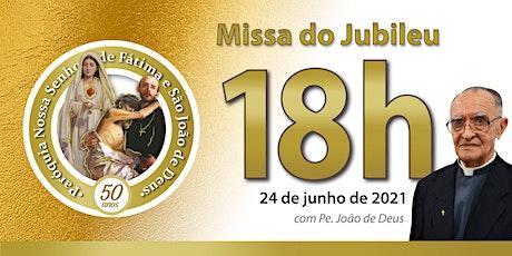 24/06 Missa do jubileu 18h ingressos