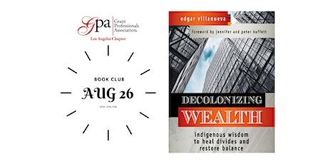 "Book Club: ""Decolonizing Wealth"" tickets"