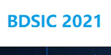 3rd Intl.Conf. on Big-data Service and Intelligent Computation (BDSIC 2021) tickets
