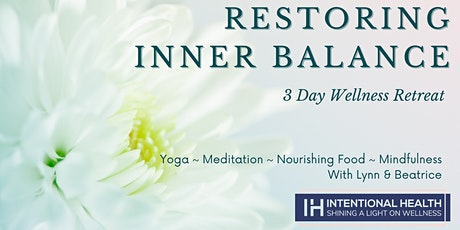 Restoring Inner Balance - 3 Day Wellness Retreat tickets