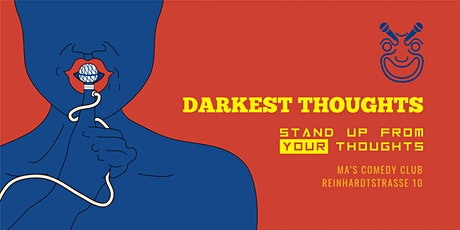 Darkest Thoughts: Stand up from your thoughts (Free Entry) Tickets