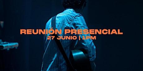 Reunión presencial | 27 Junio | 1pm boletos