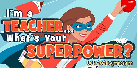I'm a Teacher...What's Your Superpower? 2021 UCN Annual Symposium tickets