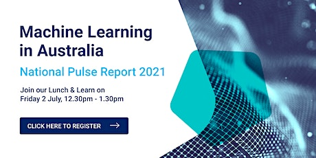 Lunch & Learn: Machine Learning in Australia report tickets