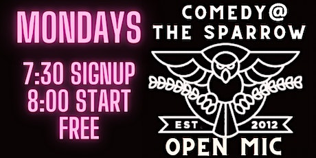 Free Open Mic Night/Comedy @The Sparrow tickets