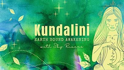 Kundalini  Awakening ~ Sound Ceremony with Sky Rivers  ☾ tickets