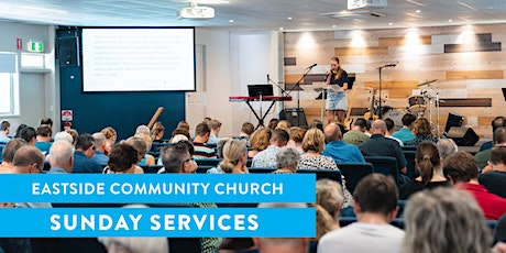 Sunday Services 27 June: Eastside Community Church tickets