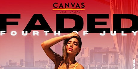 """CANVAS Dallas """"FADED"""" July 4th Pool Party tickets"""
