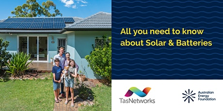 All you need to know about Solar & Batteries Webinar - TasNetworks tickets