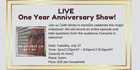 Of Course I'm Not OK's LIVE One Year Anniversary Show! tickets
