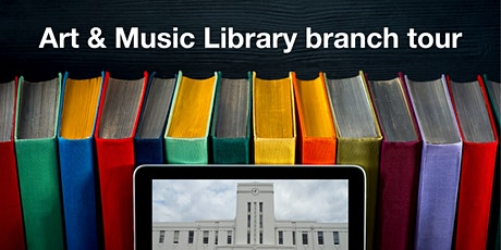 Art & Music Library branch tour tickets