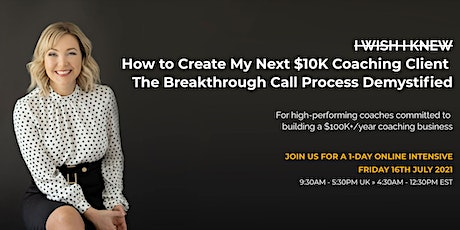 How to Create Your Next $10K Coaching Client (1-Day Online Intensive) DU tickets