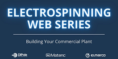 Electrospinning Web Series - Building Your Commercial Plant tickets