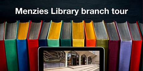 Menzies Library branch tour tickets